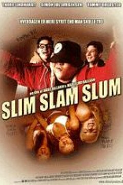 Slim Slam Slum