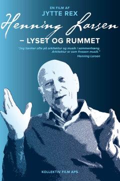 Henning Larsen – Lyset og rummet